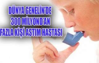 DÜNYA GENELİNDE 300 MİLYONDAN FAZLA KİŞİ ASTIM...