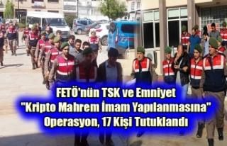 """FETÖ'nün TSK ve Emniyet """"Kripto Mahrem..."""