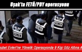 Uşak'ta FETÖ/PDY operasyonu