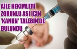 AİLE HEKİMLERİ ZORUNLU AŞI İÇİN 'KANUN'...