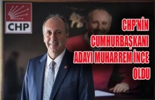 CHP'NİN CUMHURBAŞKANI ADAYI MUHARREM İNCE...