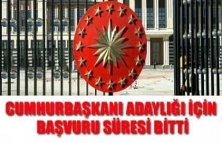 CUMHURBAŞKANI ADAYLIĞI İÇİN BAŞVURU SÜRESİ...