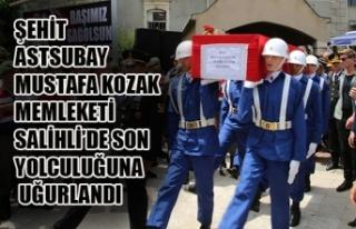 ŞEHİT ASTSUBAY MUSTAFA KOZAK MEMLEKETİ SALİHLİ'DE...
