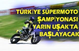 TÜRKİYE SÜPERMOTO ŞAMPİYONASI YARIN UŞAK'TA...