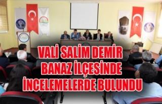 VALİ SALİM DEMİR BANAZ İLÇESİNDE İNCELEMELERDE...