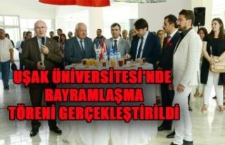 UŞAK ÜNİVERSİTESİ'NDE BAYRAMLAŞMA TÖRENİ...