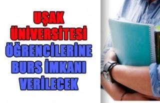 Uşak Üniversitesi Öğrencilerine Burs İmkanı...