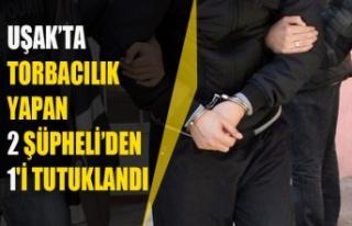 UŞAK'TA TORBACILIK YAPAN 2 ŞÜPHELİ'DEN 1'İ...