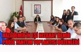 VALİ DEMİR'İN EŞİ NEZAHAT DEMİR PROJE TANITIM...