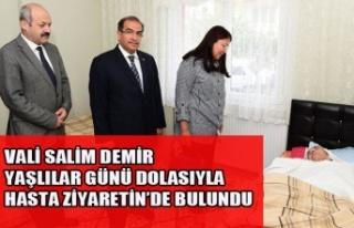 VALİ SALİM DEMİR YAŞLILAR GÜNÜ DOLASIYLA HASTA...