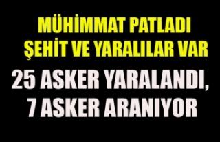 HAKKARİ'DEN ACI HABER 7 ASKER KAYIP 25 ASKER...