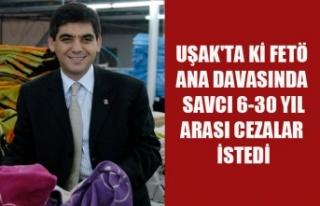 UŞAK'TA FETÖ ANA DAVASINDA SAVCI AĞIR CEZALAR...