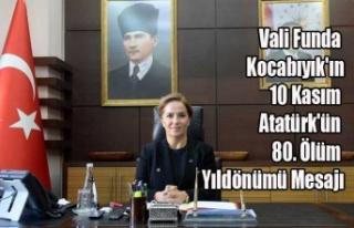 Vali Funda Kocabıyık'ın 10 Kasım Atatürk'ün...