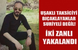 UŞAKLI TAKSİCİYİ BIÇAKLAYANLAR YAKALANDI, ZANLILAR...