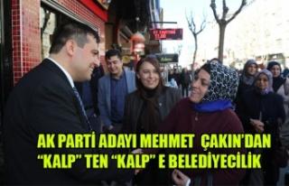 "AK PARTİ ADAYI ÇAKIN'DAN ""KALP"" TEN ""KALP""..."