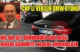 CHP'Lİ VEKİL ÖZKAN YALIM'IN BMW OYUNUNU...