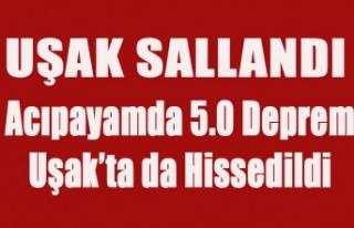 ACIPAYAM'DA Kİ DEPREM UŞAK'I SALLADI