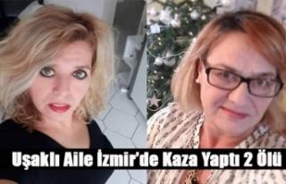 İZMİR'DE KAZA 2 UŞAKLI VATANDAŞIMIZ YAŞAMINI...