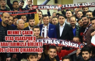 MEHMET ÇAKIN: UTAŞ UŞAKSPOR'U TARAFTARIMIZLA...