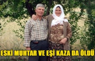 ESKİ MUHTAR VE EŞİ KAZADA ÖLDÜ