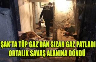 UŞAK'TA TÜPGAZ'DAN SIZAN GAZ PATLADI ORTALIK...