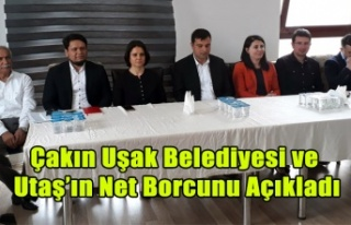 Çakın Uşak Belediyesi ve Utaş'ın Net Borcunu...