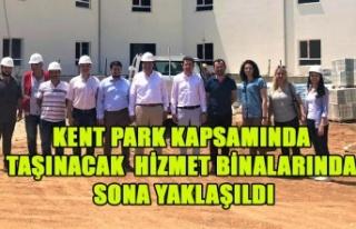 KENT PARK KAPSAMINDA TAŞINACAK HİZMET BİNALARINDA...