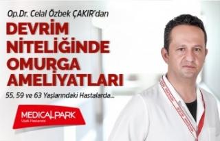Op. Dr.Celal Özbek Çakır'dan Devrim Niteliğinde...