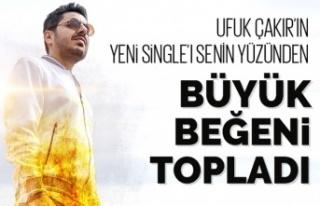 """UFUK ÇAKIR'IN """"SENİN YÜZÜNDEN"""" SİNGLE'INI..."""