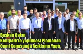 BAŞKAN ÇAKIN KENTPARK'A YAPILMASI PLANLANAN...