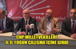 CHP MİLLETVEKİLLERİ İL İL YOĞUN ÇALIŞMA İÇİNE...