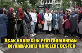 UŞAK KARDEŞLİK PLATFORMUNDAN DİYARBAKIR'LI ANNELERE...