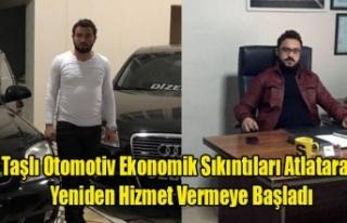 TAŞLI OTOMOTİV EKONOMİK SIKINTILARI ATLATARAK YENİDEN...