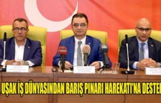 UŞAK İŞ DÜNYASINDAN BARIŞ PINARI HAREKATI'NA...