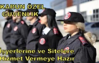 KARUN ÖZEL GÜVENLİK İŞ YERLERİ VE SİTELERE...