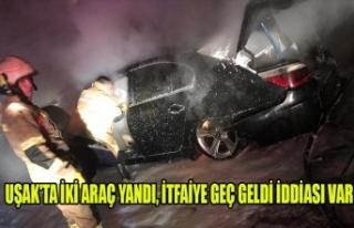 UŞAK'TA İKİ ARAÇ CAYIR CAYIR YANDI, İTFAİYE...