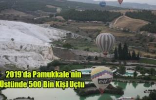 2019'da Pamukkale'nin Üstünde 500 Bin Kişi...