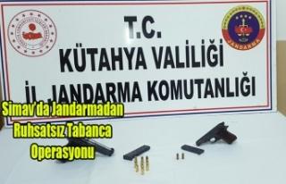 Simav'da Jandarmadan Ruhsatsız Tabanca Operasyonu