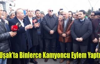 UŞAK'TA BİNLERCE KAMYONCU VE NAKLİYECİ EYLEM...