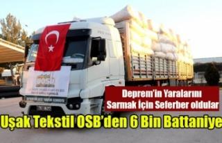 UŞAK TEKSTİL OSB DEPREMZEDELERE İLK ETAPTA 6 BİN...