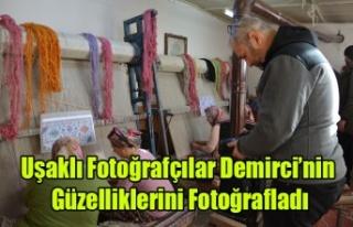 Uşaklı Fotoğrafçılar Demirci'nin Güzelliklerini...