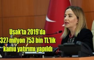 Uşak'ta 2019'da 327 milyon 753 bin TL'lik...