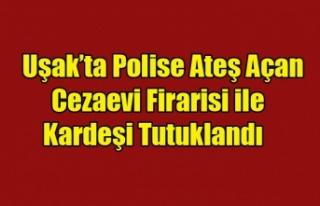 Polise ateş açan cezaevi firarisi ile kardeşi tutuklandı...