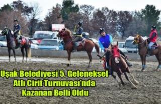 Uşak Belediyesi 5. Geleneksel Atlı Cirit Turnuvası'nda...