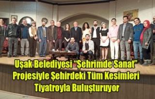 """Uşak Belediyesi """"Şehrimde Sanat"""" Projesiyle..."""