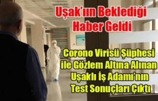 UŞAK'TA CORONO VİRÜSÜ ŞÜPHESİ İLE İLGİLİ...