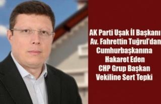AK PARTİ UŞAK İL BAŞKANI FAHRETTİN TUĞRUL'DAN...