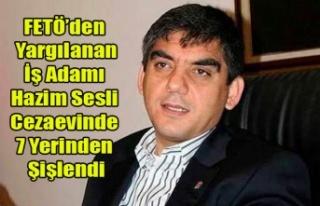 FETÖ'DEN YARGILANAN UŞAKLI İŞ ADAMI HAZİM...