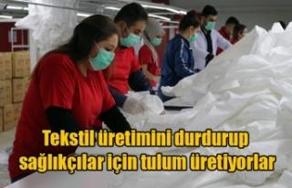 Tekstil üretimini durdurup sağlıkçılar için...