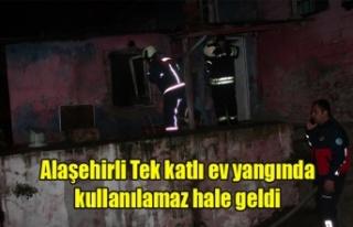 Alaşehir'de Tek katlı ev çıkan yangında...